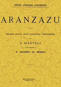 Aranzazu - Leyenda Escrita Sobre Tradiciones Vascongadas - S. Manteli