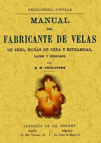 Manual Del Fabricante De Velas De Sebo Bujias De Cera Y Estearicas Lacre Y Fosforo - D. M. Collantes
