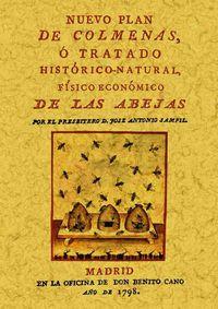 NUEVO PLAN DE COLMENAS O TRATADO HISTORICO-NATURAL, FISICO ECONOMICO DE LAS ABEJAS