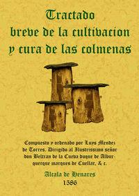 Tratado Breve De La Cultivacion Y Cura De Las Colmenas - Luis Mendez De Torre