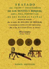 Tratado Del Cuidado Y Aprovechamiento De Los Montes Y Campos - Corta Poda Beneficio Y Uso De Sus Maderas Y Leñas - Henri-louis Duhamel