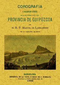 PROVINCIA DE GUIPUZCOA - COROGRAFIA O DESCRIPCION GENERAL