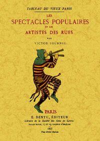 SPECTACLES POPULAIRES ET LES ARTISTES DES RUES, LES