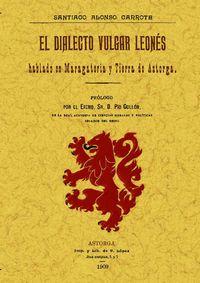 DIALECTO VULGAR LEONES HABLADO EN MARAGATERIA Y TIERRA DE ASTORGA