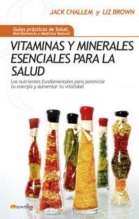 Vitaminas Y Minerales Esenciales Para La Salud - Jack  Ghallem  /  Liz  Brown
