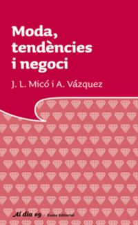 MODA, TENDENCIES I NEGOCI