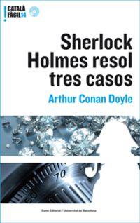 SHERLOCK HOLMES RESOL TRES CASOS