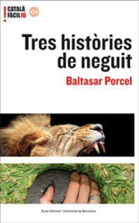 Tres Histories De Neguit - Baltasar Porcel