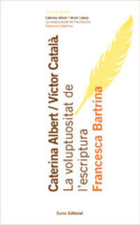 Caterina Albert/víctor Català - Francesca Bartrina Martí