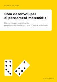 Com Desenvolupar El Pensament Matematic - Angel Alsina Pastells