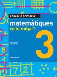 Matematiques 3 Cicle Mitja 1 - Aa. Vv.