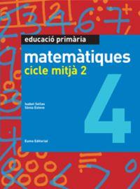 Matematiques 4 Cicle Mitja 2 - Aa. Vv.