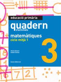 Quadern Matermatiques 3 Cicle Mitja 1 - Aa. Vv.