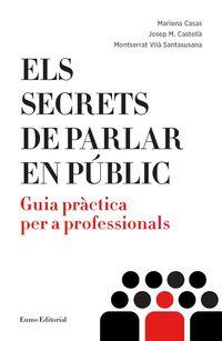 secrets de parlar en public, els - Mariona Casas / Josep M. Castella / Montserrat Vila Santasusana
