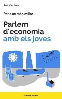 Parlem D'economia Amb Els Joves - Enric Casulleras