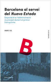 Barcelona Al Servei Del Nuevo Estado - Marc Gil Garrusta