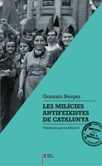 Milicies Antifeixistes De Catalunya, Les - Gonzalo Berger Mulattieri
