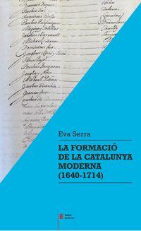 Formacio De La Catalunya Moderna, La (1640-1714) - Eva Serra I Puig