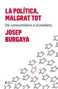Malgrat Tot, La politica - Josep Burgaya Riera