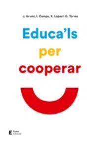 Educa'ls Per Cooperar - J. Arumi / I. Camps / X. Lopez / G. Torres