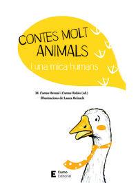 Contes Molt Animals I Una Mica Humans - M. Carme Bernal Creus / Carme Rubio Larramona / Laura Reixach (il. )
