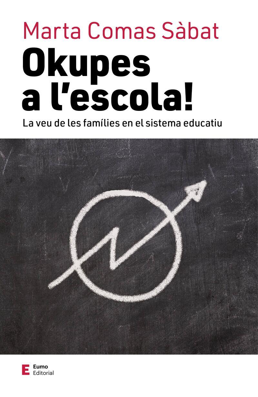 OKUPES A L'ESCOLA - LA VEU DE LES FAMILIES EN EL SISTEMA EDUCATIU