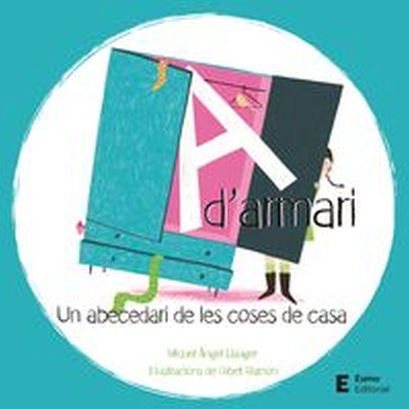 A D'armari - Abecedari De Les Coses De Casa - Miquel Angel Llauger Rossello / Gibet Ramon (il. )