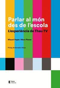 PARLAR AL MON DES DE L'ESCOLA - L'EXPERIENCIA DE THAU TV