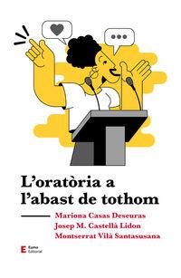 l'oratoria a l'abast de tothom - Mariona Casas Deseuras / Josep M. Castella Lidon / Montserrat Vila Santasusana