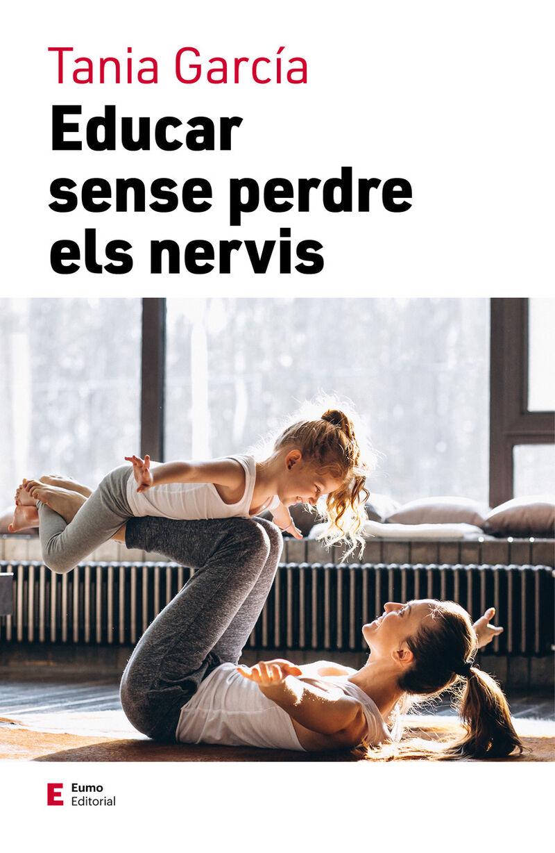 EDUCAR SENSE PERDRE ELS NERVIS