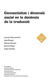 CONNECTIVITAT I DIMENSIO SOCIAL EN LA DOCENCIA DE LA TRADUCCIO