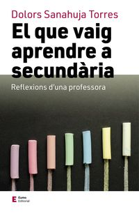 EL QUE VAIG APRENDRE A SECUNDARIA - REFLEXIONS D'UNA PROFESSORA