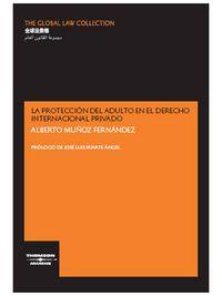La proteccion del adulto en el derecho internacional privado - Alberto Muñoz Fernandez