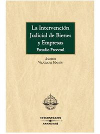 INTERVENCION JUDICIAL DE BIENES Y EMPRESAS, LA - ESTUDIO PROCESAL