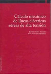 CALCULO MECANICO DE LINEAS ELECTRICAS AEREAS DE ALTA TENSION