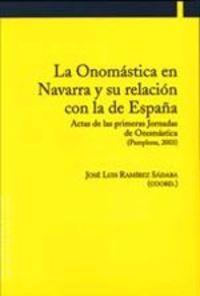 La onomastica en navarra y su relacion con la de españa - J. L. Ramirez Sadaba (coord. )