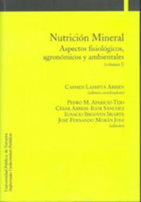 Nutricion Mineral - Aspectos Fisiologicos, Agronomicos Y Ambientales (2 Vol. ) - Carmen  Lamsfus Arrien  /  Pedro M.  Aparicio Tejo