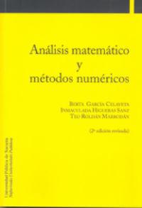 Analisis Matematico Y Metodos Numericos - Berta Garcia Celayeta / Inmaculada Higueras Sanz / Teo Roldan Marrodan