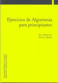 Ejercicios De Algoritmia Para Principiantes - Ana Jesu Burusco Juandeaburre / Angel Marin Martinez