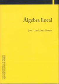 Algebra Lineal - Jose Luis Lopez Garcia