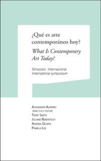 ¿QUE ES ARTE CONTEMPORANEO HOY? = WHAT IS CONTEMPORARY ART TODAY?