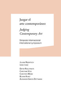 JUZGAR EL ARTE CONTEMPORANEO = JUDGING CONTEMPORARY ART