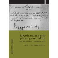 Liberales Navarros En La Primera Guerra Carlista - Angel Garcia
