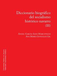 Diccionario Bibliografico Del Socialismo Historico Navarro - Angel Garcia Sanz