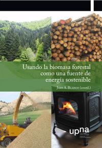 USANDO LA BIOMASA FORESTAL COMO UNA FUENTE DE ENERGIA SOSTENIBLE