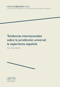 TENDENCIAS INTERNACIONALES SOBRE LA JURISDICCION UNIVERSAL - LA EXPERIENCIA ESPAÑOLA