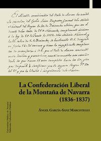 CONFEDERACION LIBERAL DE LA MONTAÑA DE NAVARRA (1836-1837) , LA