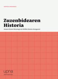 zuzenbidearen historia - Amaia Alvarez Berastegi / Roldan Jimeno Aranguren