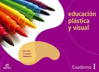 Eso 1 - Cuaderno Educacion Plastica Y Visual I - Aa. Vv.