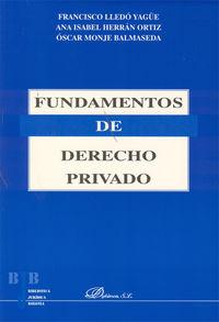 Fundamentos De Derecho Privado - Francisco  Lledo Yague  /  Ana Isabel   Herran Ortiz  /  Oscar  Monje Balmaseda